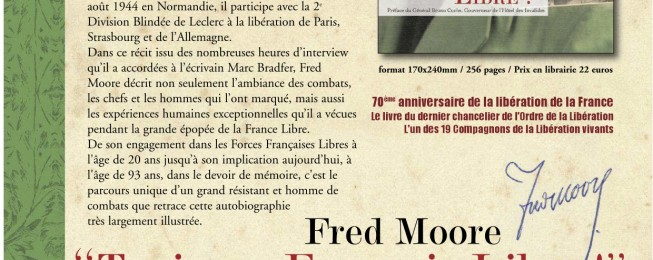 70ème anniversaire de la libération de la France, parution du livre du dernier chancelier de l'Ordre de la libération, Fred Moore, l'un des 19 Compagnons de la Libération vivants